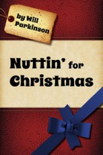 Nuttin' for Christmas - Will Parkinson