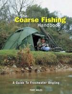 Coarse Fishing Handbook - Tony Miles