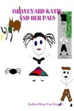 Graveyard Katie and Her Pals - Andrea Dean Van Scoyoc