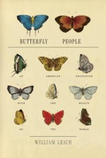 Butterfly People: An American Encounter with the Beauty of the World - William R. Leach