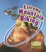 Extreme Mountain Biking - Kelley Macaulay, Bobbie Kalman