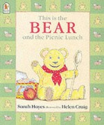 This is the Bear and the Picnic Lunch - Sarah Hayes, Helen Craig