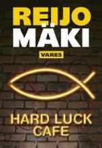Hard luck cafe - Reijo Mäki
