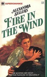 Fire in the Wind - Alexandra Sellers