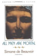 All Men are Mortal - Simone de Beauvoir