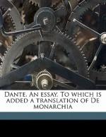 Dante. an Essay. to Which Is Added a Translation of de Monarchia - R.W. Church, F.J. Church, Dante Alighieri