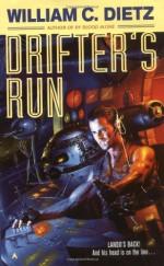 Drifter's Run - William C. Dietz