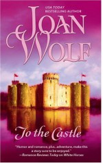 To the Castle - Joan Wolf