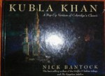 Kubla Khan: A Pop-Up Version of Coleridge's Classic - Nick Bantock, Samuel Taylor Coleridge