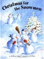 Christmas for the Snowmen - Wolfram Hänel, Wolfram Hänel, Uli Waas