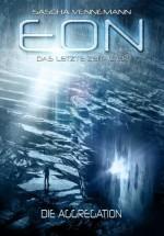 Eon - Das letzte Zeitalter, Band 1: Die Aggregation (Science-Fiction) (German Edition) - Sascha Vennemann, Andreas Suchanek, Anja Dyck, Arndt Drechsler