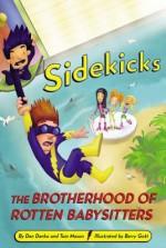 The Brotherhood of Rotten Babysitters - Dan Danko, Tom Mason, Barry Gott