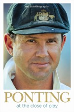 Ponting: At The Close Of Play - Ricky Ponting