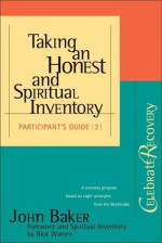 Taking an Honest and Spiritual Inventory: (Participant's Guide #2) - Rick Warren