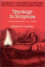 Typology in Scripture: A Study of Hermeneutical Typos Structures - Richard M. Davidson