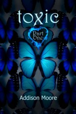 Toxic Part One - Addison Moore