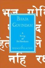 Bhaja Govindam: A Song Of Sri Sankara (Golden Thread Series) - C. Rajagopalachari