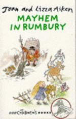 Mayhem in Rumbury - Joan Aiken, Lizza Aiken