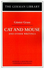 Cat and Mouse and Other Writings (German Library) - Günter Grass, A. Leslie Willson
