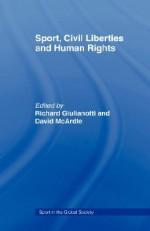 Sport Civil Liberties and Human Rights - Richard Giulianotti