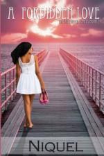 A Forbidden Love (The Forbidden Series) - Author Niquel