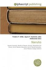 Naruto - Agnes F. Vandome, John McBrewster, Sam B Miller II