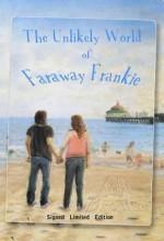 The Unlikely World of Faraway Frankie - Keith Brooke, Adam Roberts