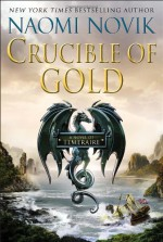 Crucible of Gold - Naomi Novik