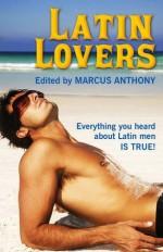 Latin Lovers - Marcus Anthony, Logan Zachary, Jay Starre, Landon Dixon, Jamie Freeman, Jesse Monteagudo, Dick O'Connor, Taurus Blue, Mark Apoapsis, R.W. Clinger