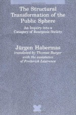 The Structural Transformation of the Public Sphere: An Inquiry into a Category of Bourgeois Society (Studies in Contemporary German Social Thought) - Jürgen Habermas, Thomas Burger