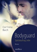 Bodyguard - Spezialauftrag: Liebe - Corinna Bach