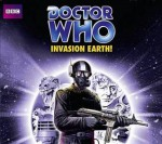 Doctor Who: Invasion Earth!: Classic Novels Boxset - Terrance Dicks, Malcolm Hulke, William Russell, Caroline John, Martin Jarvis