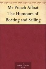 Mr Punch Afloat The Humours of Boating and Sailing - John Tenniel, John Alexander Hammerton