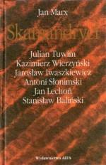 Skamandryci - Jan Lechoń, Julian Tuwim, Jan Marx, Jarosław Iwaszkiewicz, Antoni Słonimski, Kazimierz Wierzyński, Stanisław Baliński