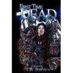 First Time Dead 1 - Chantal Boudreau, David Minyard, Todd Brown, Rebecca Snow, Michael J. Evans