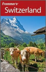 Frommer's Switzerland - Darwin Porter, Danforth Prince