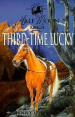 Third-Time Lucky - Jenny Oldfield