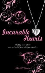 Incurable Hearts - Ellie R. Hunter