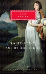 Sanditon and Other Stories - Peter Washington, Jane Austen