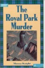 The Royal Park Murder - Alanna Knight