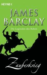 Zauberkrieg: Die Legenden des Raben Bd. 4 (German Edition) - James Barclay, Jürgen Langowski