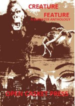 Creature Feature: A Monster Anthology - Suzanne Robb, Hudson Kelly, Giangregorio Anthony