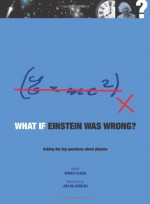 What if Einstein was wrong - Brian Clegg, Jim Al-Khalili