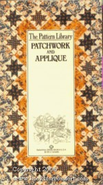 The Pattern Library: Patchwork and Applique - DK Publishing