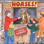 Horses! - Gail Gibbons