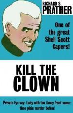 Kill the Clown - Richard S. Prather