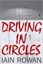 Driving In Circles - Iain Rowan