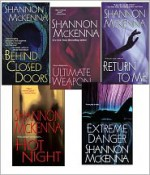 Shannon McKenna Bundle: Ultimate Weapon, Extreme Danger, Behind Closed Doors, Hot Night, & Return to Me - Shannon McKenna