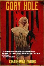 Gory Hole: a Horror Triple Bill - Craig Wallwork