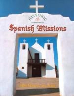 Spanish Missions (Historic Communities) - Bobbie Kalman, Greg Nickles